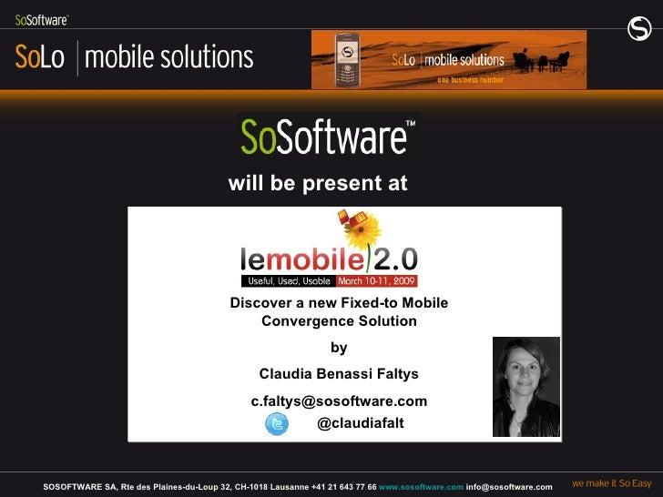 SOSOFTWARE SA, Rte des Plaines-du-Loup 32, CH-1018 Lausanne +41 21 643 77 66  www.sosoftware.com  info@sosoftware.com will...