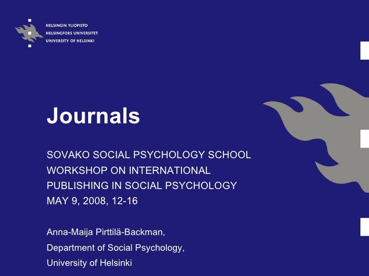 Journals SOVAKO SOCIAL PSYCHOLOGY SCHOOL  WORKSHOP ON INTERNATIONAL PUBLISHING IN SOCIAL PSYCHOLOGY  MAY 9, 2008, 12-16  A...
