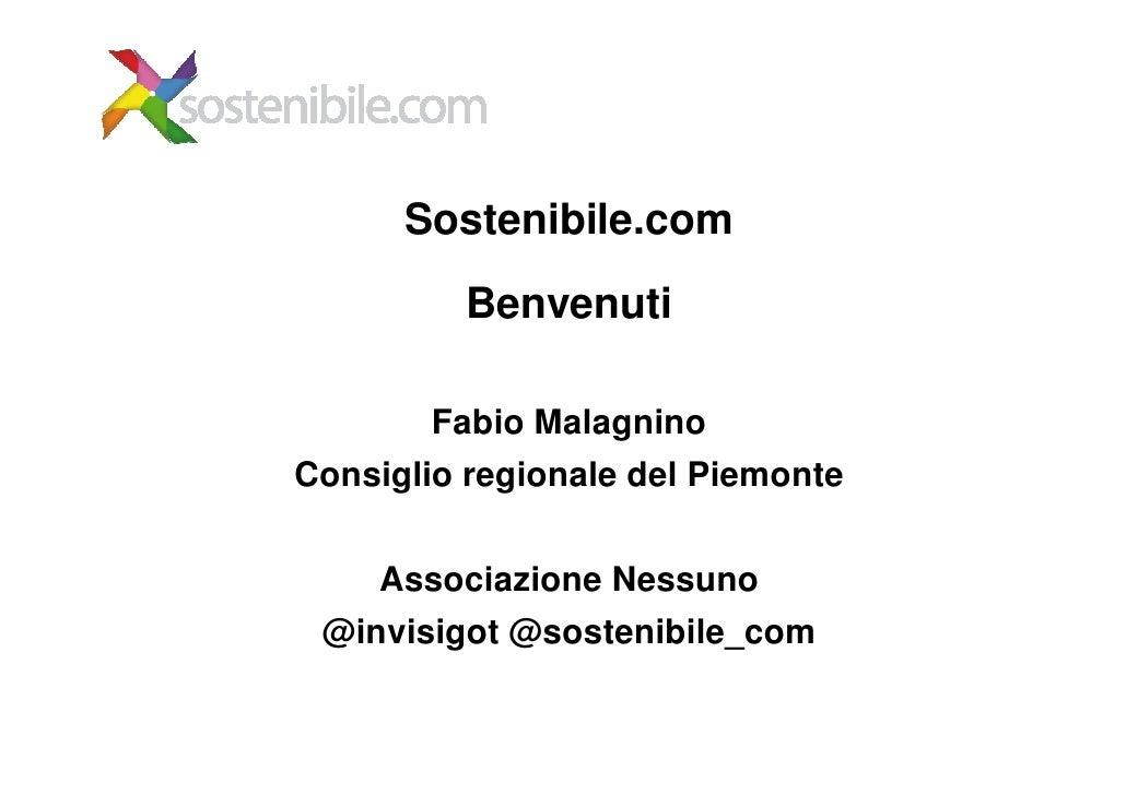 Sostenibile.com         Benvenuti       Fabio MalagninoConsiglio regionale del Piemonte    Associazione Nessuno @invisigot...