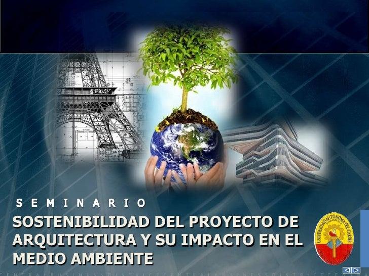 SOSTENIBILIDAD DEL PROYECTO DE ARQUITECTURA Y SU IMPACTO EN EL MEDIO AMBIENTE