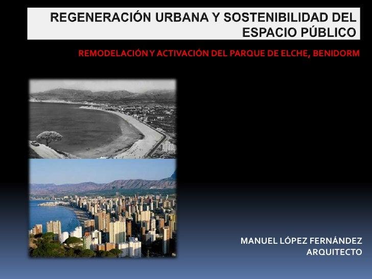 REMODELACIÓNY ACTIVACIÓN DEL PARQUE DE ELCHE, BENIDORM                               MANUEL LÓPEZ FERNÁNDEZ               ...
