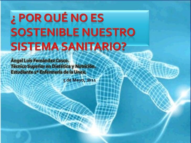 Ángel Luis Fernández Casco.Técnico Superior en Dietética y Nutrición.Estudiante 1º Enfermería de la Unex.                 ...