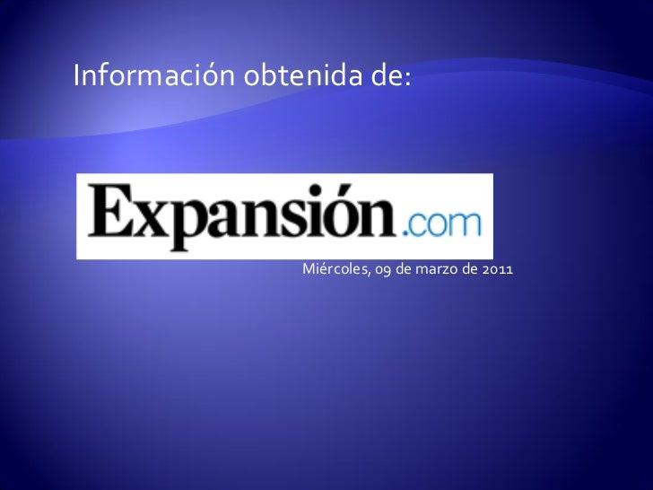 Información obtenida de:                Miércoles, 09 de marzo de 2011