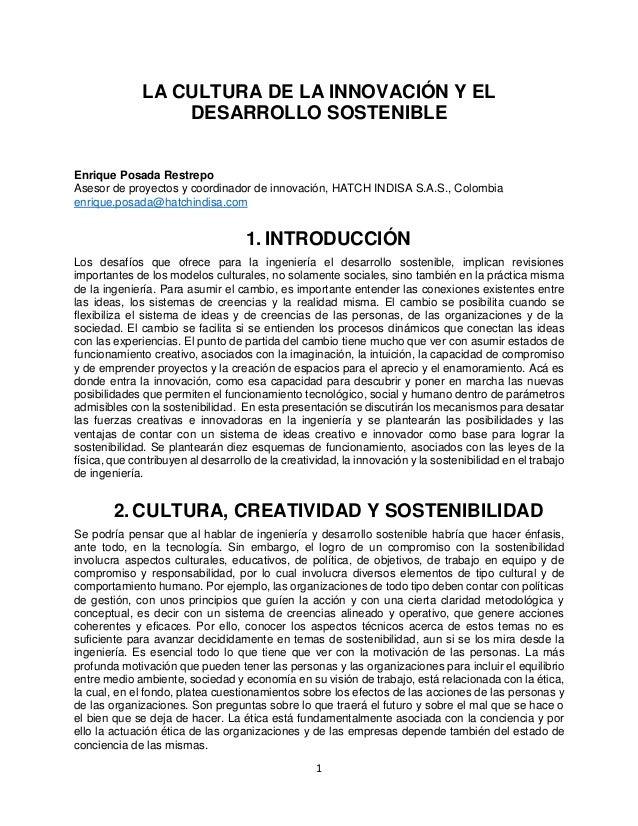 1 LA CULTURA DE LA INNOVACIÓN Y EL DESARROLLO SOSTENIBLE Enrique Posada Restrepo Asesor de proyectos y coordinador de inno...