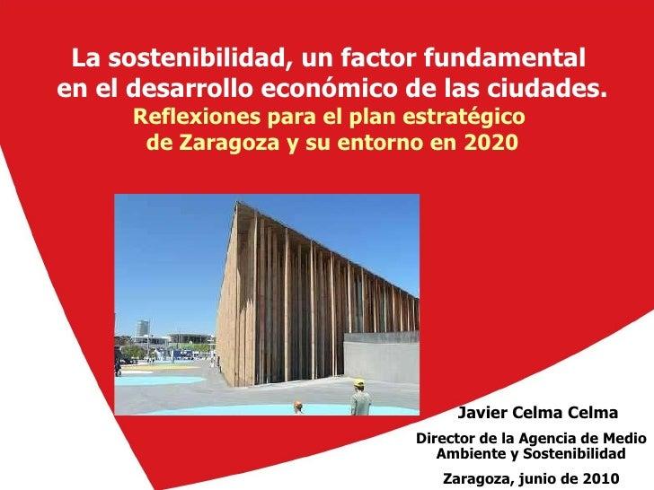 La sostenibilidad, un factor fundamental  en el desarrollo económico de las ciudades. Reflexiones para el plan estratégico...