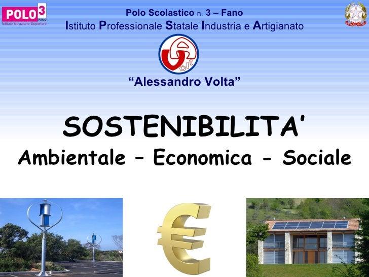 """Polo Scolastico n. 3 – Fano    Istituto Professionale Statale Industria e Artigianato                  """"Alessandro Volta"""" ..."""