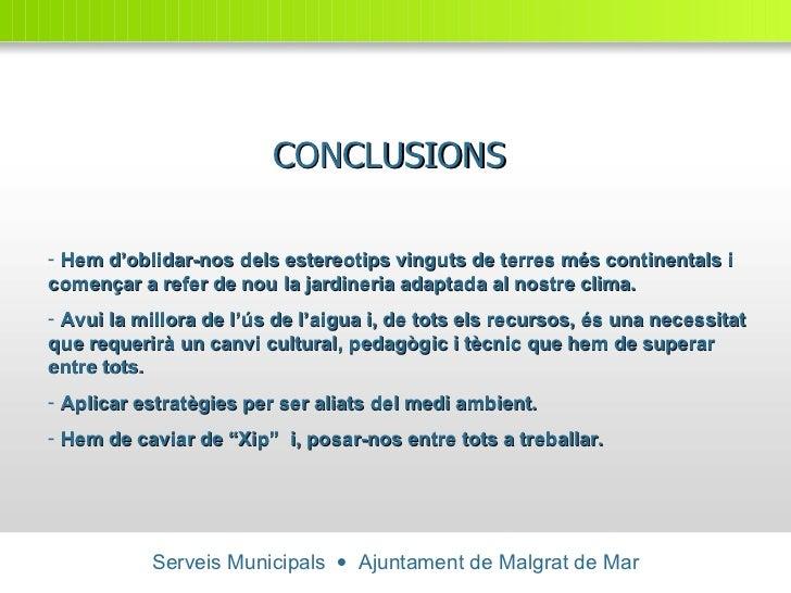 Serveis Municipals     Ajuntament de Malgrat de Mar CONCLUSIONS <ul><li>Hem d'oblidar-nos dels estereotips vinguts de ter...