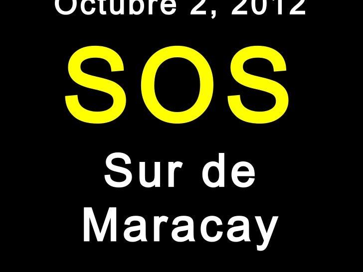 Octubre 2, 2012SOS  Sur de Maracay