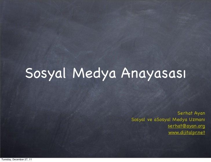 Sosyal Medya Anayasası                                                   Serhat Ayan                                Sosyal...