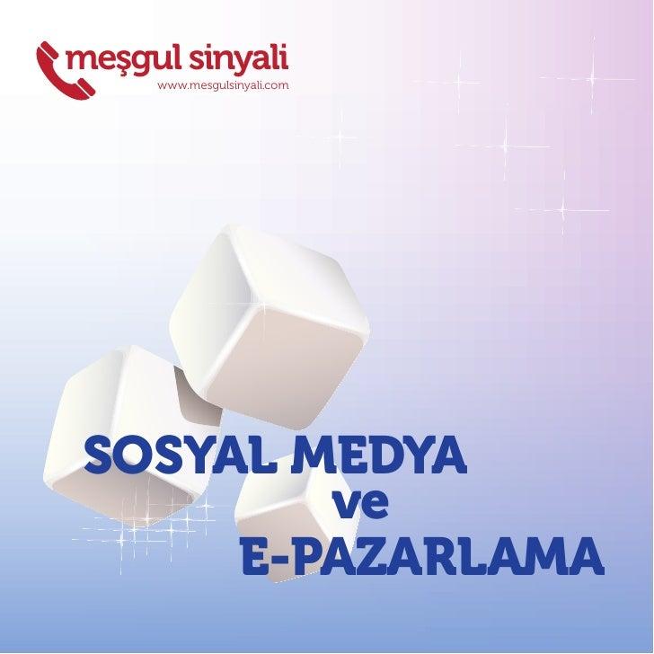meşgul sinyali      www.mesgulsinyali.com      SOSYAL MEDYA          ve       E-PAZARLAMA