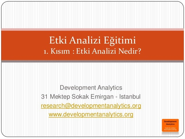 Development Analytics31 Mektep Sokak Emirgan - Istanbulresearch@developmentanalytics.orgwww.developmentanalytics.orgEtki A...