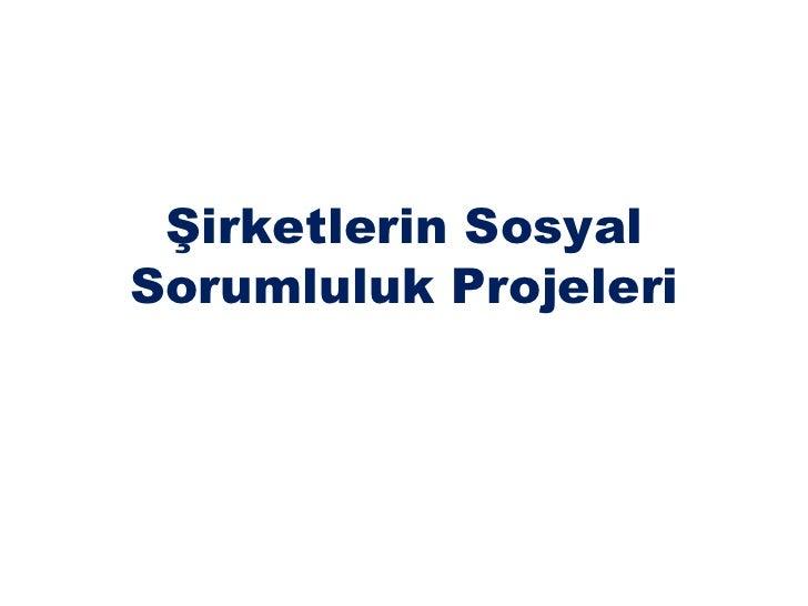 Şirketlerin Sosyal Sorumluluk Projeleri