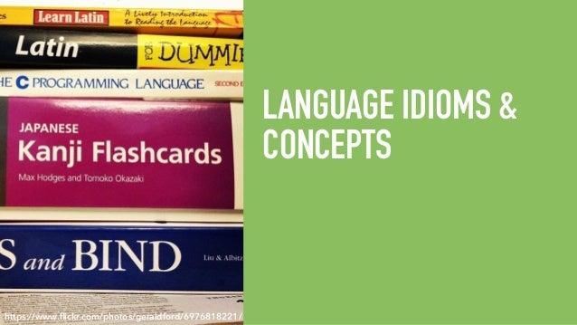 LANGUAGE IDIOMS & CONCEPTS https://www.flickr.com/photos/geraldford/6976818221/
