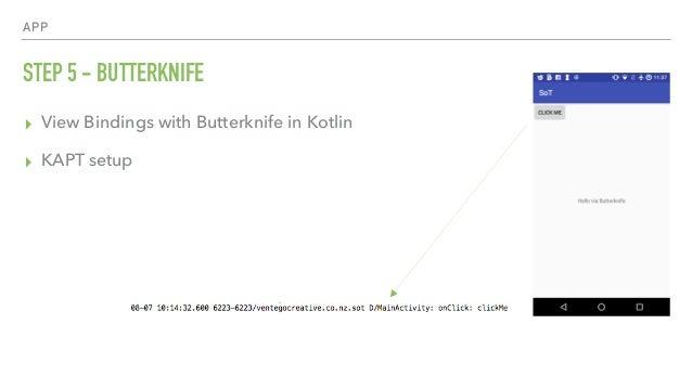 APP STEP 5 - BUTTERKNIFE ▸ View Bindings with Butterknife in Kotlin ▸ KAPT setup