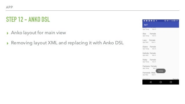 APP STEP 12 - ANKO DSL ▸ Anko layout for main view ▸ Removing layout XML and replacing it with Anko DSL