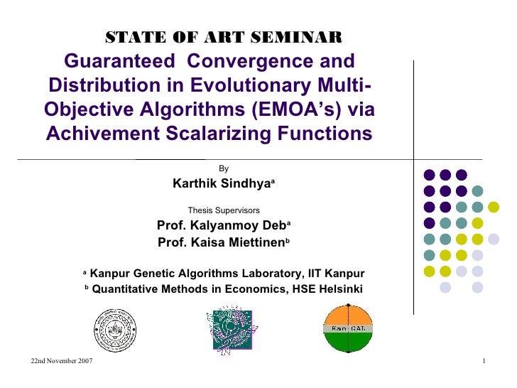Guaranteed  Convergence and Distribution in Evolutionary Multi-Objective Algorithms (EMOA's) via Achivement Scalarizing Fu...