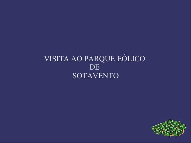 VISITA AO PARQUE EÓLICO  DE  SOTAVENTO