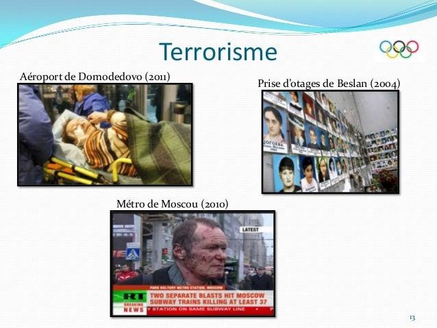 Terrorisme Aéroport de Domodedovo (2011)  Prise d'otages de Beslan (2004)  Métro de Moscou (2010)  13