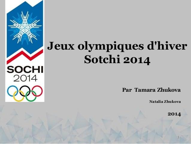 Jeux olympiques d'hiver Sotchi 2014 1 Par Tamara Zhukova Natalia Zhukova 2014