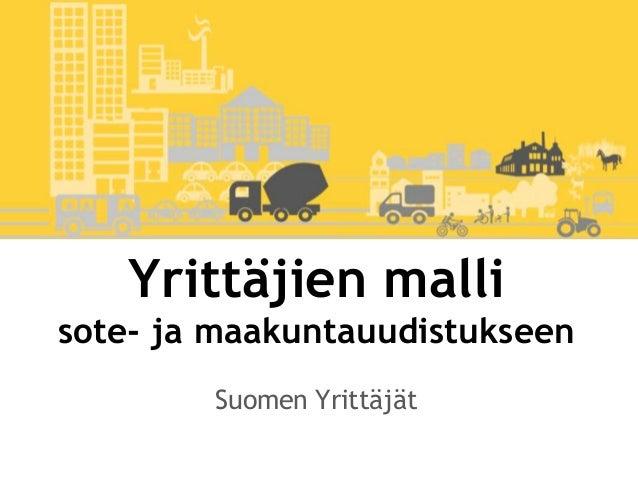 Yrittäjien malli sote- ja maakuntauudistukseen Suomen Yrittäjät