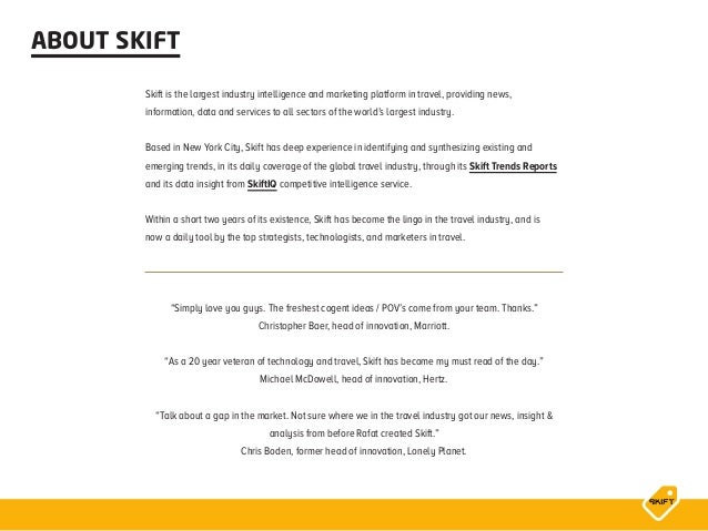 ABOUT SKIFT Skift is the largest industry intelligence and marketing platform in travel, providing news, information, data...