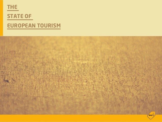 THE STATE OF EUROPEAN TOURISM