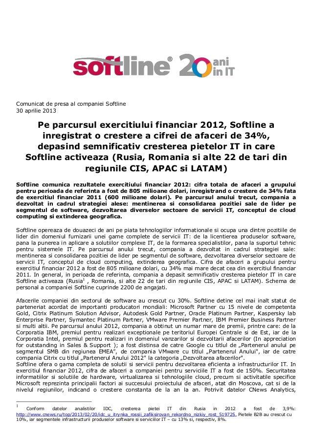 Comunicat de presa al companiei Softline30 aprilie 2013Pe parcursul exercitiului financiar 2012, Softline ainregistrat o c...