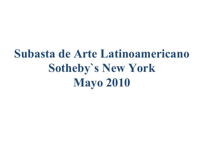 Subasta de Arte Latinoamericano Sotheby`s New York Mayo 2010