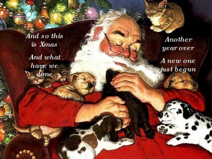 And so this is Xmas And what have we done Another year over A new one just begun