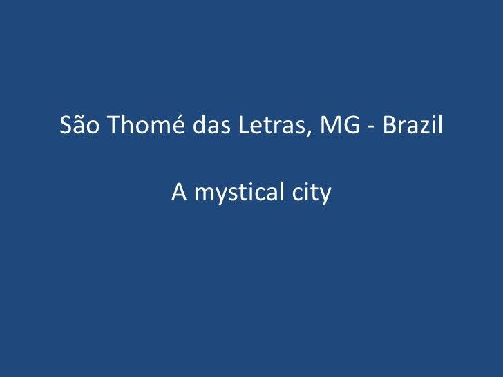 São Thomé das Letras, MG - BrazilA mystical city<br />