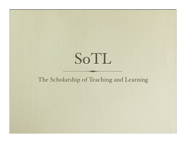 SoTL The Scholarship of Teaching and Learning
