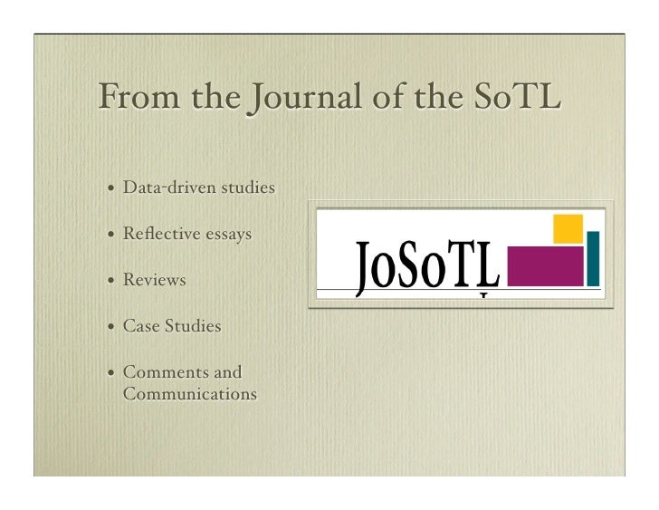 From the Journal of the SoTL  •   Data-driven studies  •   Reflective essays  •   Reviews  •   Case Studies  •   Comments a...