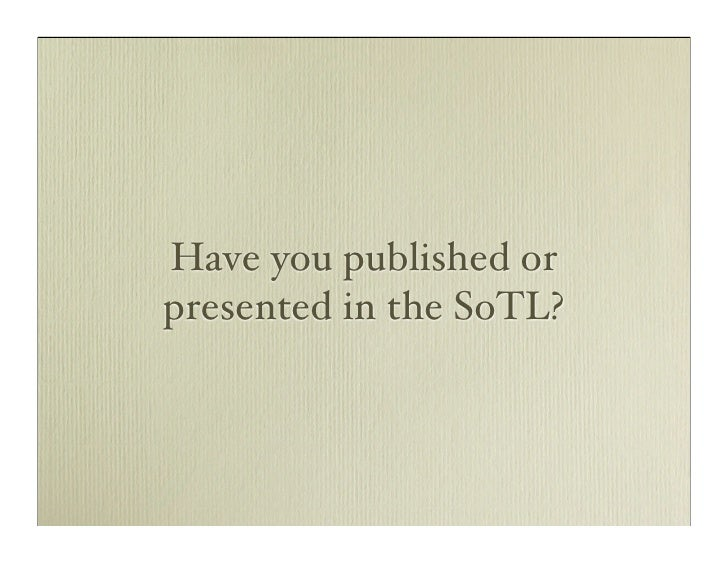 Have you published or presented in the SoTL?