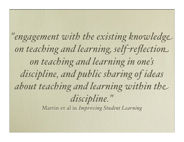 quot;engagement with the existing knowledge  on teaching and learning, self-reflection      on teaching and learning in one...