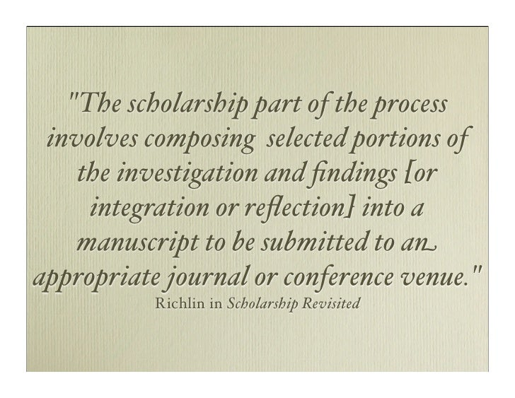 quot;The scholarship part of the process  involves composing selected portions of     the investigation and findings [or   ...