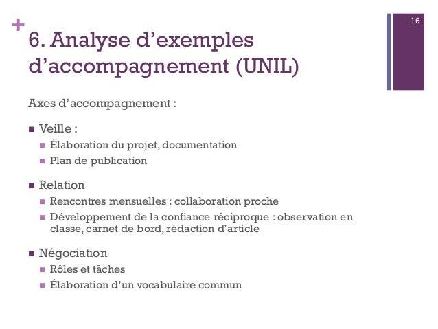 + 6. Analyse d'exemples d'accompagnement (UNIL) Axes d'accompagnement :  Veille :  Élaboration du projet, documentation ...