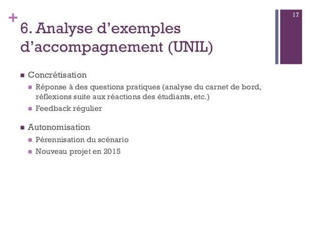 + 6. Analyse d'exemples d'accompagnement (UNIL)  Concrétisation  Réponse à des questions pratiques (analyse du carnet de...