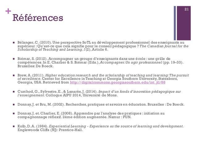 + Références  Bélanger, C. (2010). Une perspective SoTL au développement professionnel des enseignants au supérieur : Qu'...