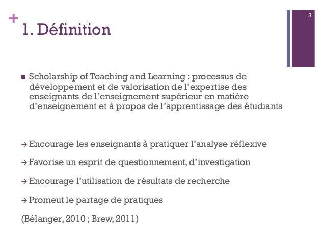 + 1. Définition  Scholarship of Teaching and Learning : processus de développement et de valorisation de l'expertise des ...