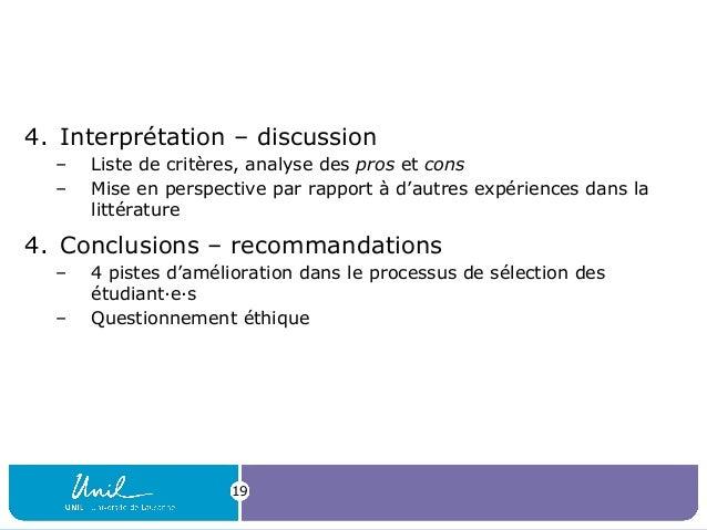 4. Interprétation – discussion – Liste de critères, analyse des pros et cons – Mise en perspective par rapport à d'autres ...