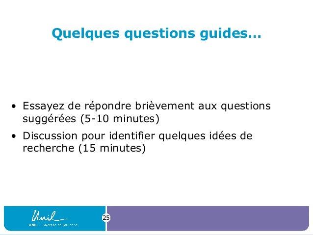 Quelques questions guides… • Essayez de répondre brièvement aux questions suggérées (5-10 minutes) • Discussion pour ident...