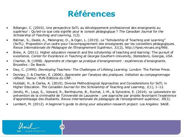 Références • Bélanger, C. (2010). Une perspective SoTL au développement professionnel des enseignants au supérieur : Qu'es...