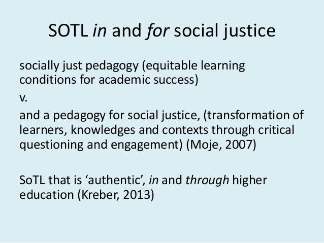SOTL in and for social justice socially just pedagogy (equitable learning conditions for academic success) v. and a pedago...