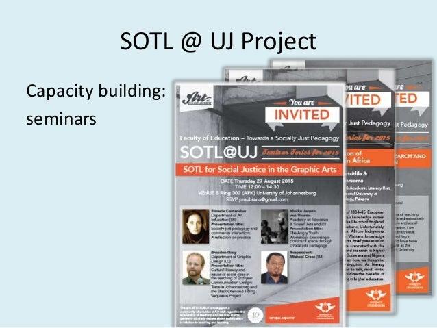SOTL @ UJ Project Dissemination http://sotlforsocialjustice.blogspot.com/
