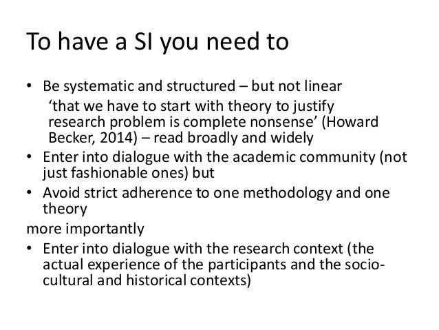 To have a SI you need to • Be systematic and structured – but not linear 'that we have to start with theory to justify res...