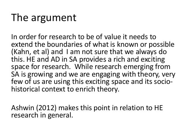 The argument In order for research to be of value it needs to extend the boundaries of what is known or possible (Kahn, et...