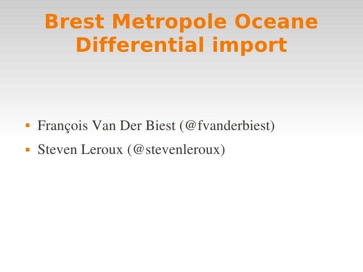 Brest Metropole Oceane        Differential import      FrançoisVanDerBiest(@fvanderbiest)    StevenLeroux(@stevenl...
