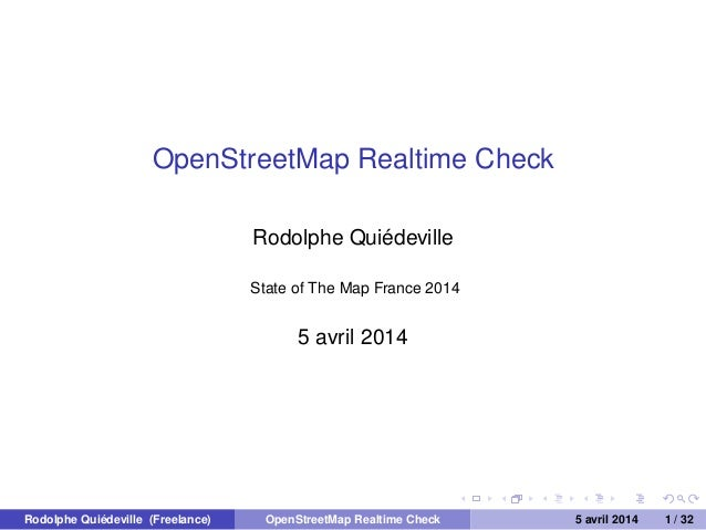 OpenStreetMap Realtime Check Rodolphe Quiédeville State of The Map France 2014 5 avril 2014 Rodolphe Quiédeville (Freelanc...