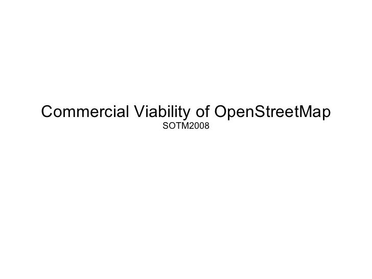 Commercial Viability of OpenStreetMap SOTM2008