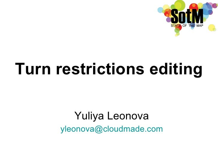 Turn restrictions editing Yuliya Leonova [email_address]